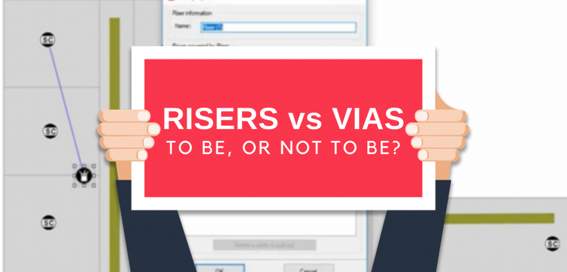 Risers vs Vias - To be, or not to be?