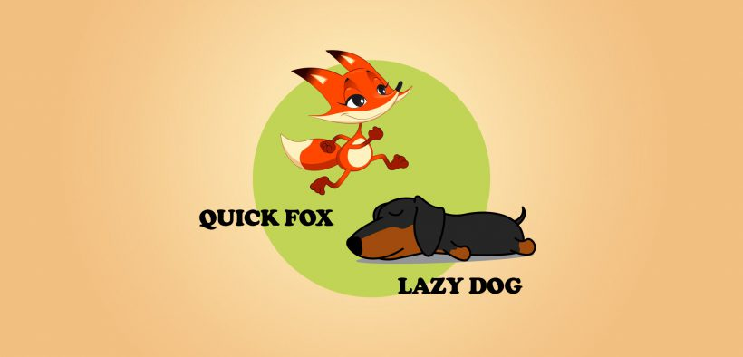 A quick brown fox jumps over the lazy dog.